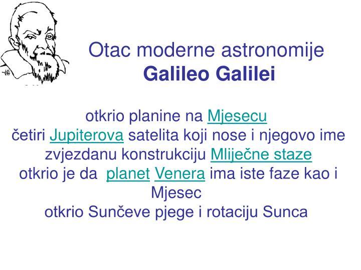Otac moderne astronomije galileo galilei