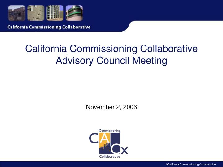 california commissioning collaborative advisory council meeting n.