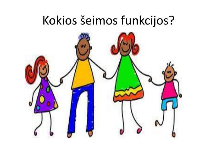 Kokios šeimos funkcijos?