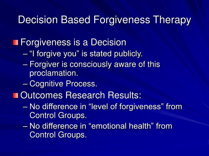 Decision Based Forgiveness Therapy