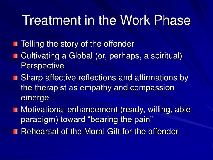 Treatment in the Work Phase