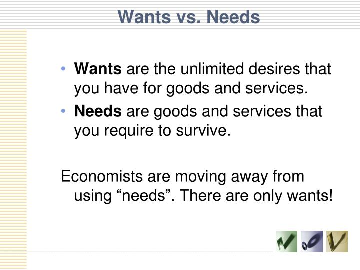 Wants vs. Needs
