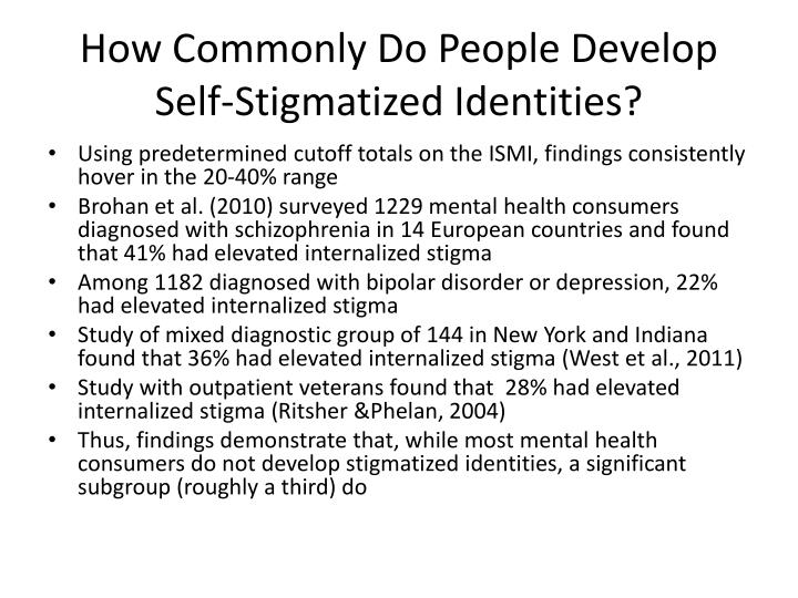 How Commonly Do People Develop Self-Stigmatized Identities?