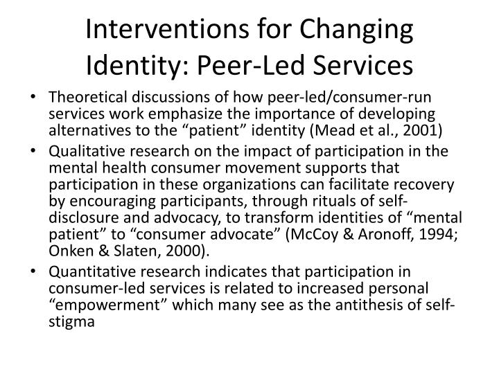 Interventions for Changing Identity: Peer-Led Services