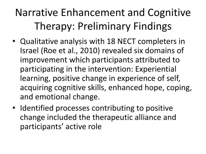 Narrative Enhancement and Cognitive Therapy: Preliminary Findings