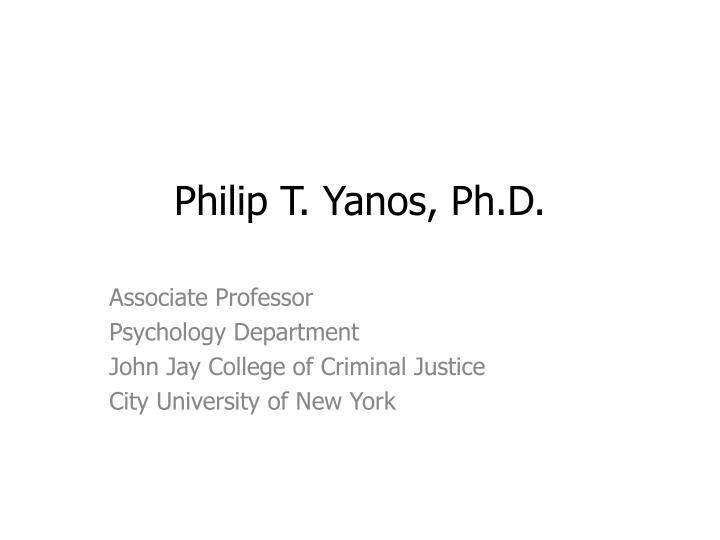 Philip t yanos ph d