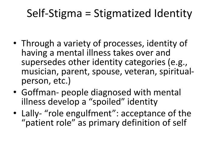 Self-Stigma = Stigmatized Identity