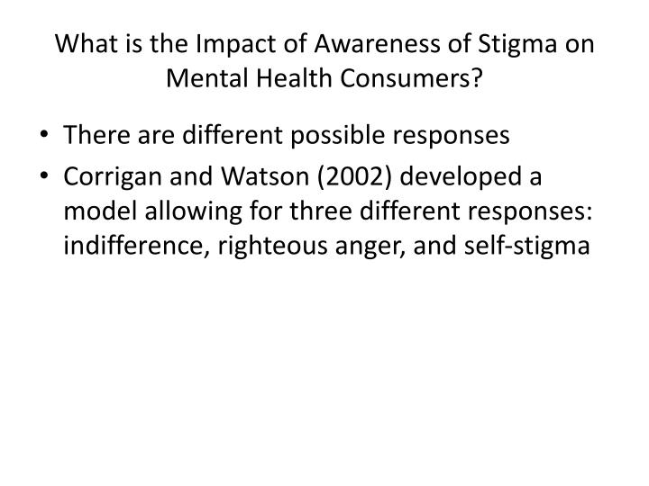What is the Impact of Awareness of Stigma on Mental Health Consumers?