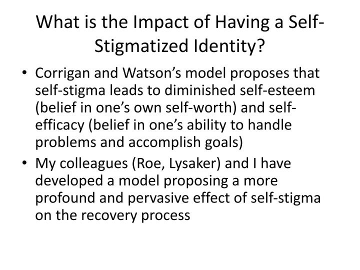 What is the Impact of Having a Self-Stigmatized Identity?