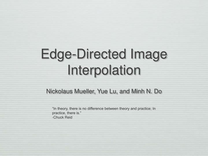 PPT - Edge-Directed Image Interpolation PowerPoint