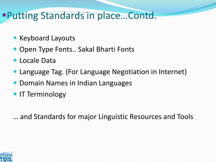 Putting Standards in place…Contd.