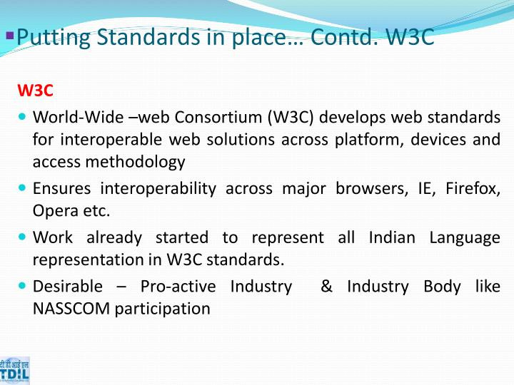 Putting Standards in place… Contd. W3C