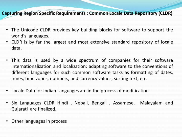 Capturing Region Specific Requirements : Common Locale Data Repository (CLDR)