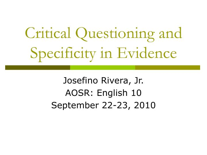 critical questioning and specificity in evidence n.