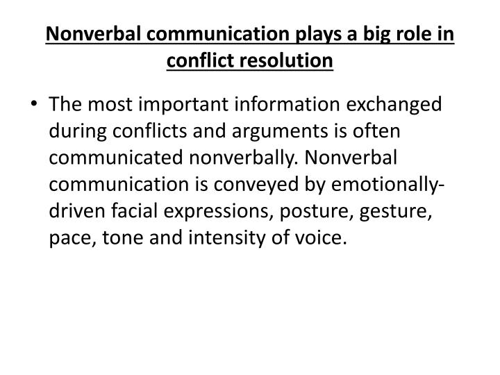 Nonverbal communication plays a big role in conflict resolution