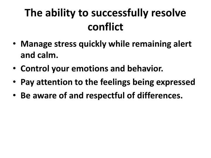 The ability to successfully resolve conflict