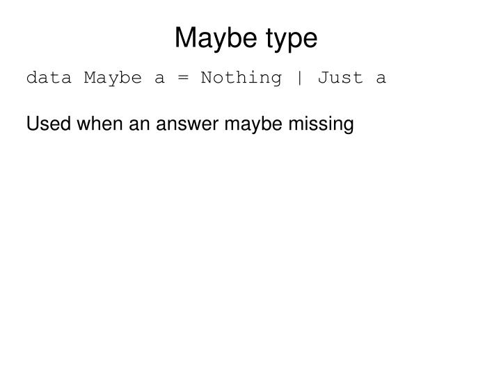 Maybe type