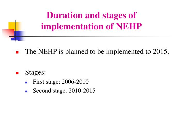 Duration and stages of implementation of NEHP