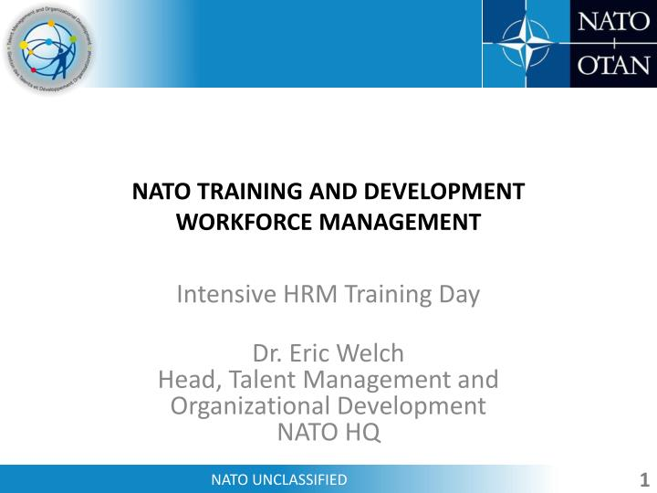 PPT - NATO TRAINING AND DEVELOPMENT WORKFORCE MANAGEMENT