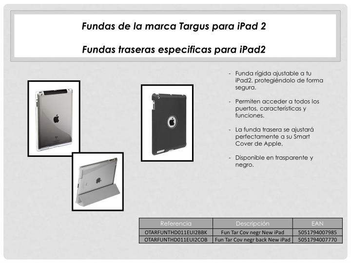 Fundas de la marca Targus para iPad 2
