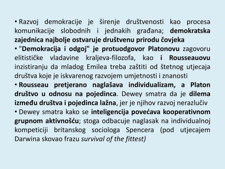 Razvoj demokracije je širenje društvenosti kao procesa komunikacije slobodnih i jednakih građana;