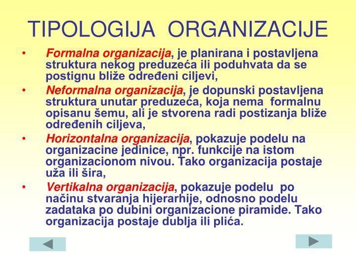 TIPOLOGIJA  ORGANIZACIJE