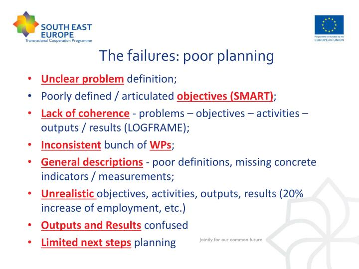 The failures: poor planning