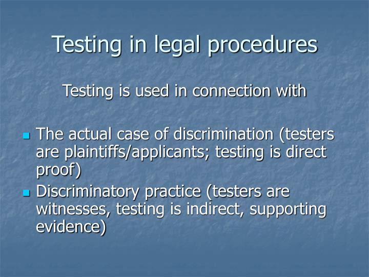 Testing in legal procedures