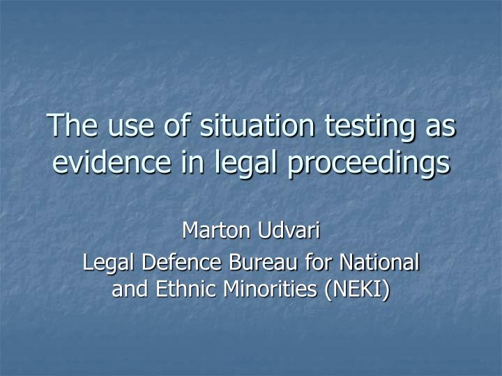 The use of situation testing as evidence in legal proceedings