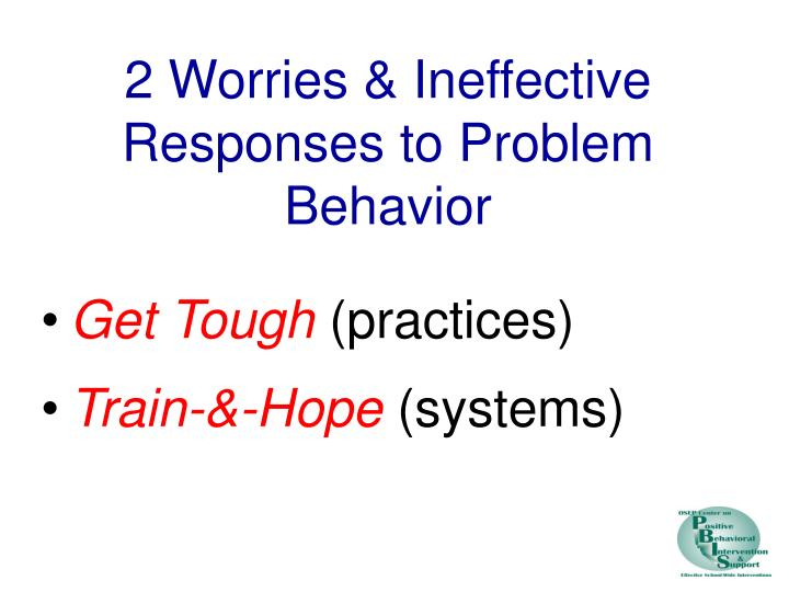 2 Worries & Ineffective Responses to Problem Behavior