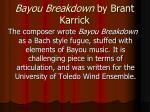 bayou breakdown by brant karrick