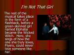 i m not that girl