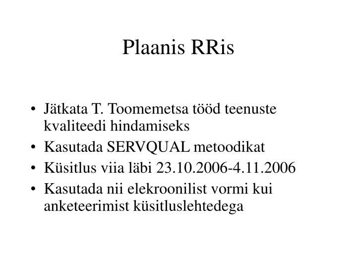 Plaanis RRis