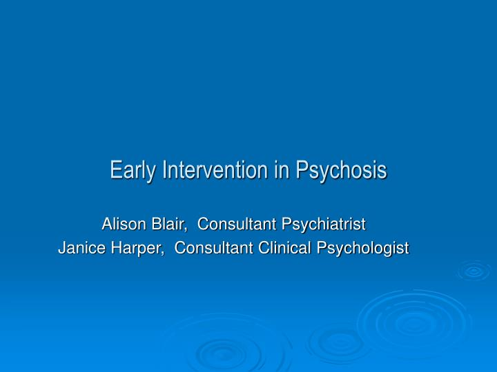 early intervention in psychosis n.