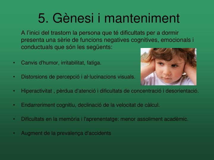 5. Gènesi i manteniment