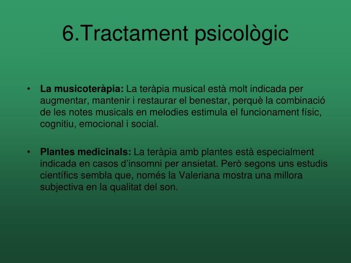 6.Tractament psicològic