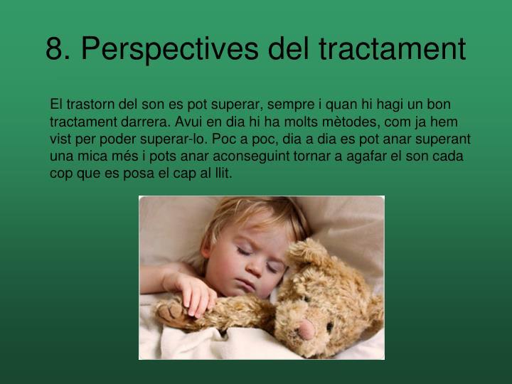 8. Perspectives del tractament