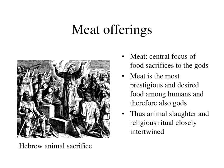 Meat offerings
