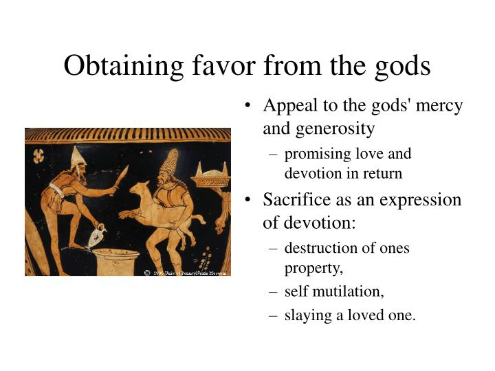 Obtaining favor from the gods