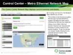 control center metro ethernet network map