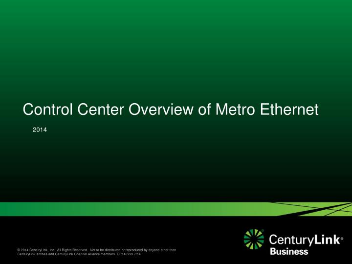 control center overview of metro ethernet n.