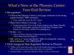 what s new at the phoenix center year end review1