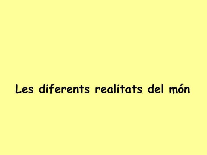 Les diferents realitats del món