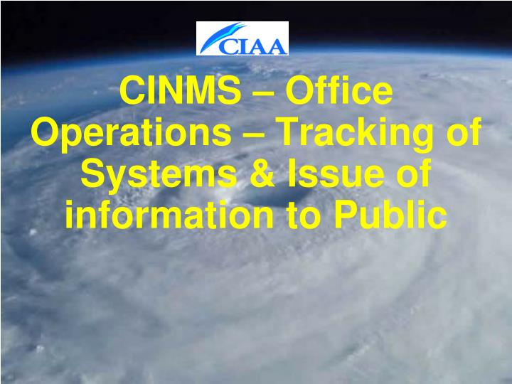 Cinms office operations tracking of systems issue of information to public