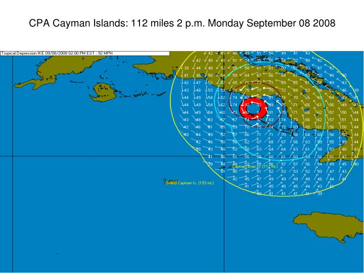 CPA Cayman Islands: 112 miles 2 p.m. Monday September 08 2008
