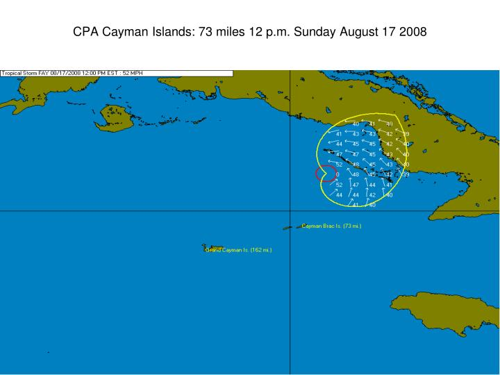 CPA Cayman Islands: 73 miles 12 p.m. Sunday August 17 2008