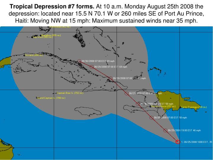 Tropical Depression #7 forms.