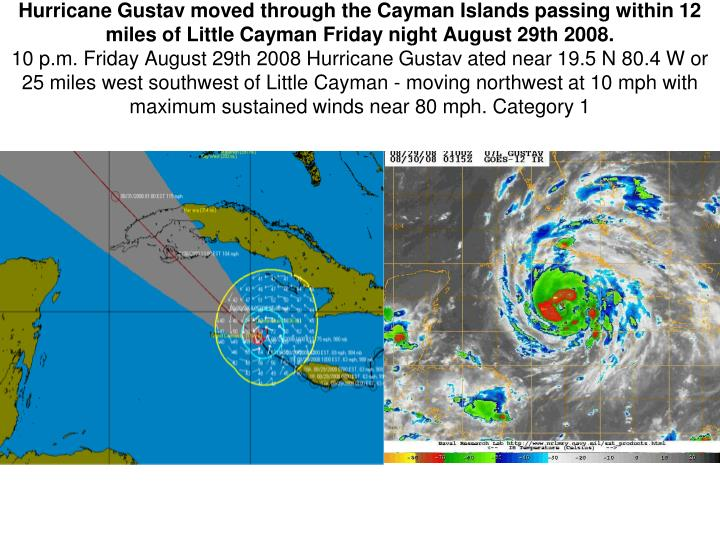 Hurricane Gustav moved through the Cayman Islands passing within 12 miles
