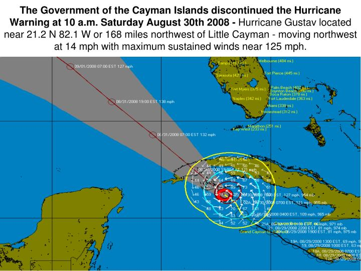 The Government of the Cayman Islands discontinued the Hurricane Warning