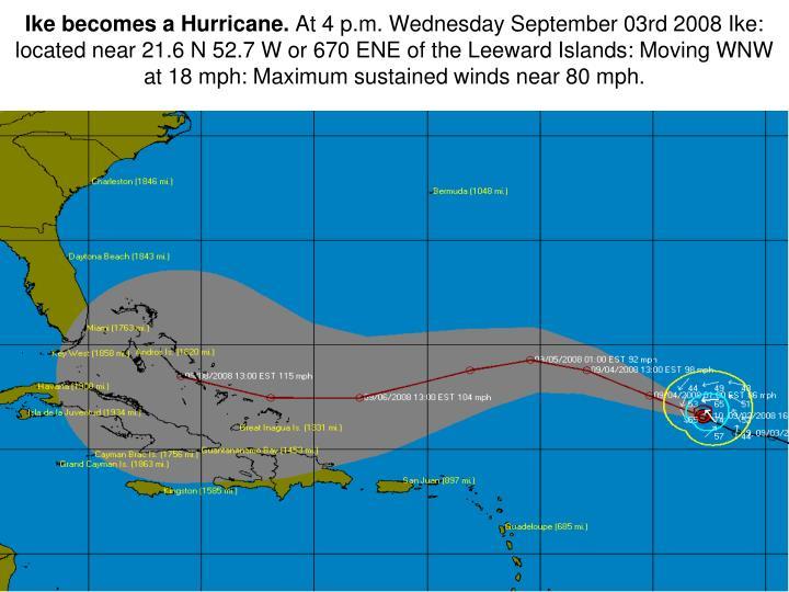 Ike becomes a Hurricane.